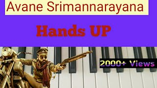 Hands UP full song in piano|Avane Srimannarayana |Rakshit Shetty|Anish