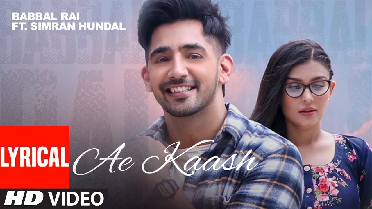 Ae Kaash Lyrics - Babbal Rai Full Song Lyrics  | Maninder Kailey | Lyricworld
