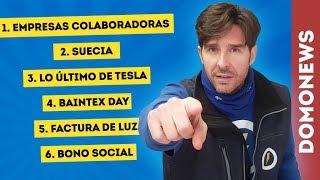 Empresas Colaboradoras, Suecia, Tesla, Baintex Day, Factura luz y Bono Social (DomoNoticias Cap.1)