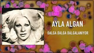 Ayla Algan / Dalga Dalga Dalgalanıyor