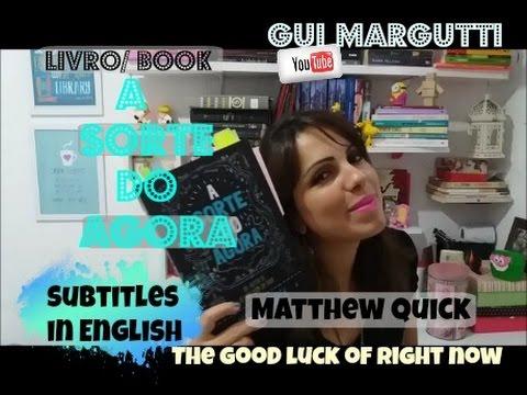 LIVRO A SORTE DO AGORA DE MATTHEW QUICK - IMPRESSÕES - Gui Margutti Review do livro A Sorte do Agora