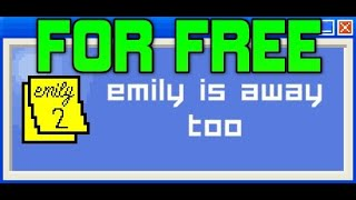 Emily is away Too Free Download
