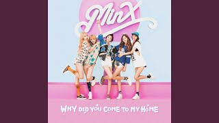 MINX - Why Did You Come To My Home? (Inst.)