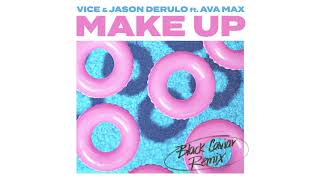 Vice & Jason Derulo   Make Up Ft. Ava Max (Black Caviar Remix) [Official Audio]