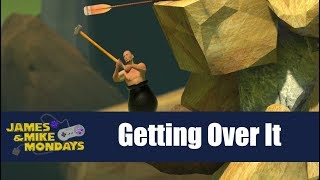 Getting Over It  - James & Mike Mondays