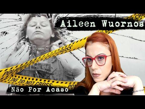 Aileen Wuornos - NÃO PERDERIA SE FOSSE VOCÊ  - NÃO POR ACASO