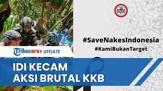 IDI Kecam Aksi Penyerangan KKB Papua dan Minta Pemerintah Serius Jamin Keselamatan Tenaga Medis