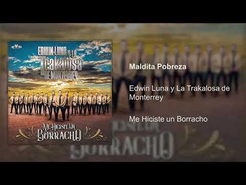 Edwin Luna Y La Trakalosa De Monterrey Maldita Pobreza