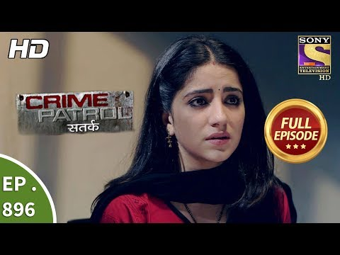 Crime Patrol Satark - Ep 896 - Full Episode - 17th February, 2018