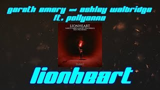 Gareth Emery & Ashley Wallbridge ft. PollyAnna - Lionheart (Lyrics video)