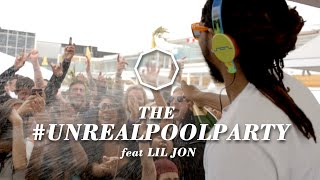 The UNREALPOOLPARTY featuring Lil Jon