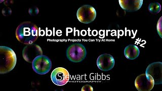 Soap Bubble Photography #2 | How to Photograph Bubbles |  Photography Projects to do at Home