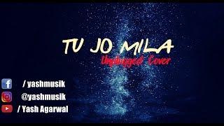 TU JO MILA   KK      Cover   - YASH AGARWAL