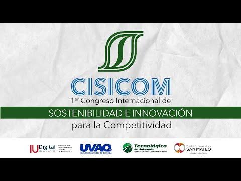 Primer Congreso Internacional de Sostenibilidad e Innovación (Jornada 1)