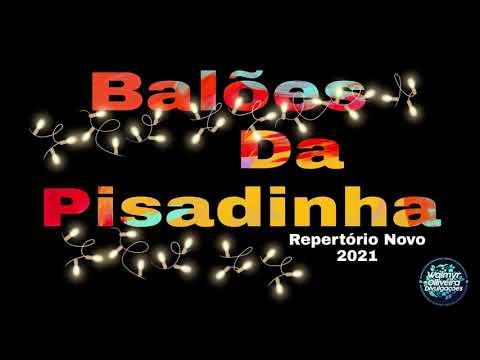 BALÕES DA PISADINHA 2021 - PISADINHA ATUALIZADA (REPERTORIO NOVO)
