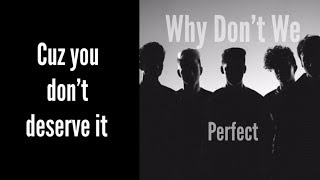 Perfect (lyrics) by Why Don't We