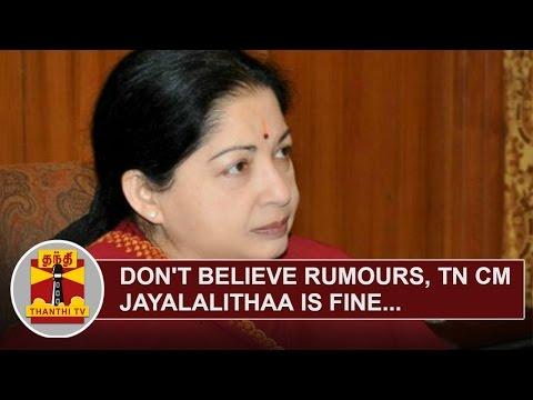 Dont-believe-rumours-TN-CM-Jayalalithaa-is-fine-Tamil-Nadu-Government-Thanthi-TV