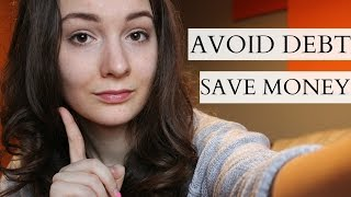 How I Avoid Debt and Save Money