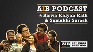 AIB Podcast  Feat Sumukhi Suresh & Biswa Kalyan Rath