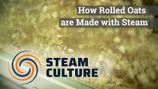 How Rolled Oats are Made with Steam - Steam Culture