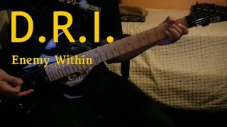 D.R.I. - Enemy within Guitar Cover