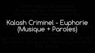 Kalash Criminel   Euphorie (Musique + Paroles)