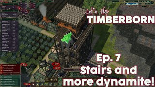 Timberborn - Let's Play Ep. 7 - Simple Stairs and more Dynamite!