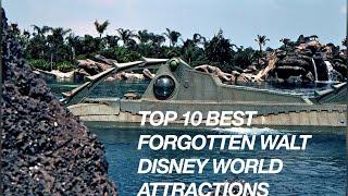 Top 10 Best Forgotten Walt Disney World Attractions