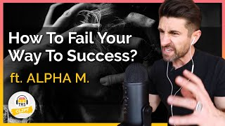 How To Fail Your Way To Success - @alpha m.  | TheRanveerShow Clips