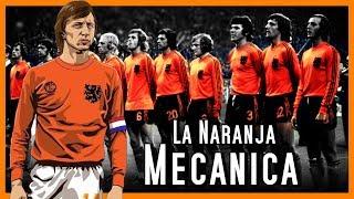 El Equipo que DESAFIÓ la LÓGICA del Fútbol | LA NARANJA MECÁNICA (HOLANDA 70's)