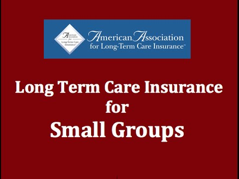 Small Employer Group Long Term Care