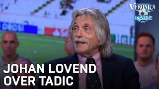 Johan lovend over Tadic: 'Hij is de ultieme prof'   CHAMPIONS LEAGUE