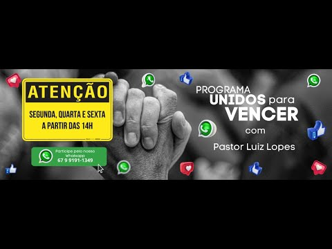 Programa Unidos Pra Vencer - Ministração com Pastor Luiz Lopes