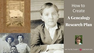 Genealogy Research Plan - Dont Research Without One!