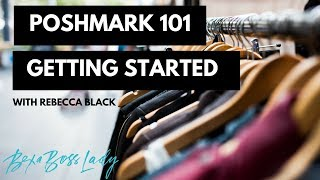 Poshmark 101: Getting Started - The Basics!