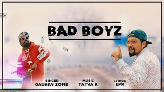 Badboyz Song  - Gauravzone Ft. Tatva K