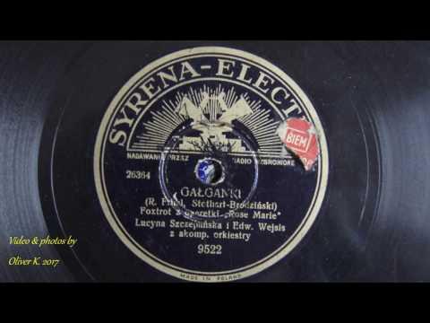 GAŁGANKI- LUCYNA SZCZEPAŃSKA & EDWARD WEJSIS 1935!