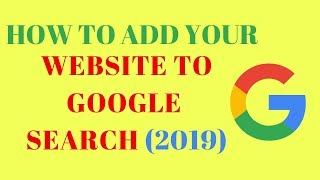 How To Add Your Website to Google Search (2019)