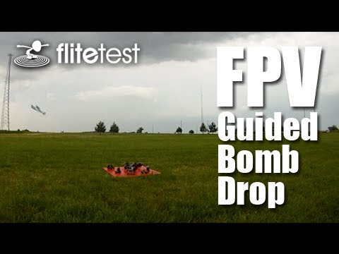 flite-test--fpv-guided-bomb--project