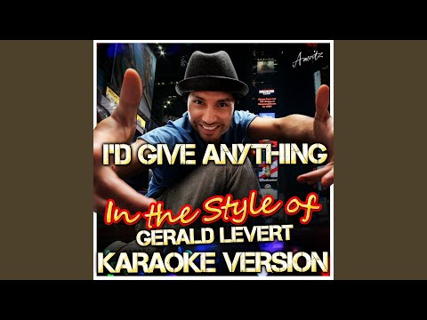 I'd Give Anything (In the Style of Gerald Levert) (Karaoke Version)