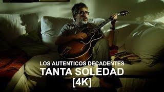 Tanta Soledad - Los Auténticos Decadentes  (Video)