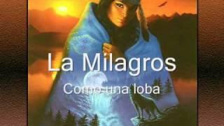 Como Una Loba - Milagros Hernandez - La Milagros  (Video)
