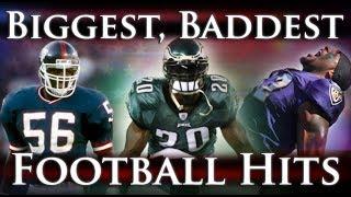 Biggest, Baddest Football Hits Ever