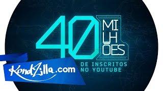 Vídeoclipe - 40 Milhões de Inscritos no Canal KondZilla