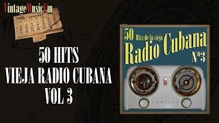 50 Hits de la Vieja Radio Cubana – Volumen #3. (Álbum Completo)