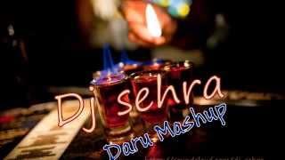 Daru Mashup(Non Stop Sharabi Songs) Dj Sehra Exclusive