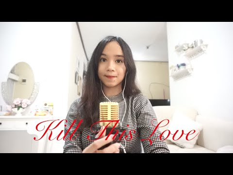 BLACKPINK - kill this love {cover) by alsa