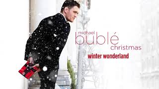 Michael Bublé - Winter Wonderland (Audio)