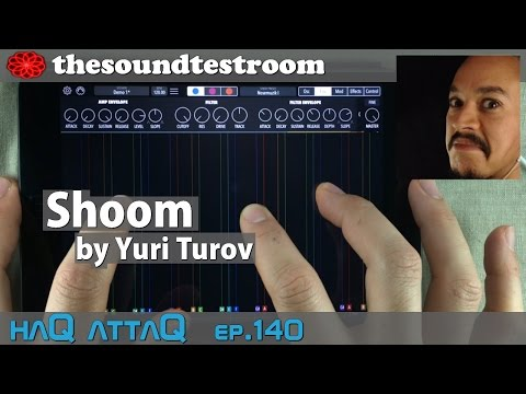 Shoom synth for iPad by Yuri Turov │ Impression Review and Tutorial - haQ attaQ 140