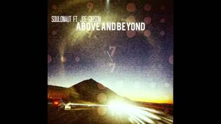 Soulonaut - Above And Beyond ft Joe Gibson
